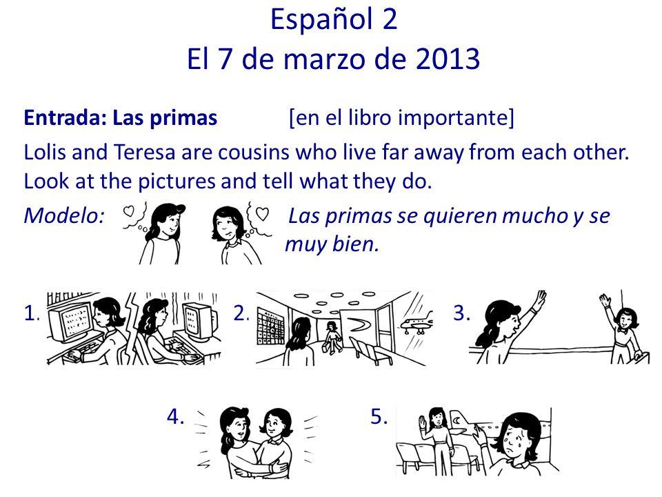 Español 2 El 7 de marzo de 2013 Entrada: Las primas [en el libro importante]